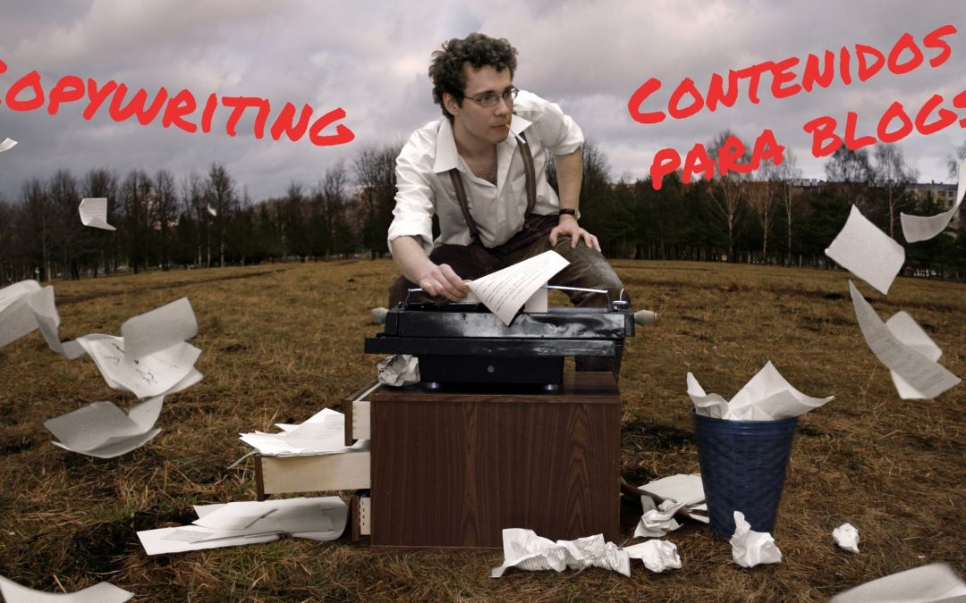 ¿Copywriting y Contenidos para Blogs son lo mismo?